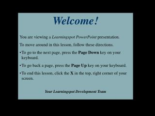 Welcome! You are viewing a  Learningspot PowerPoint  presentation.