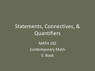 Statements, Connectives, & Quantifiers