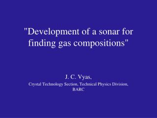 """Development of a sonar for finding gas compositions"""