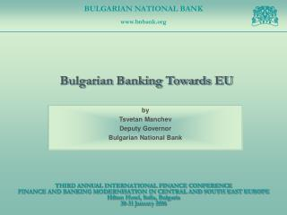 by Tsvetan Manchev Deputy Governor Bulgarian National Bank