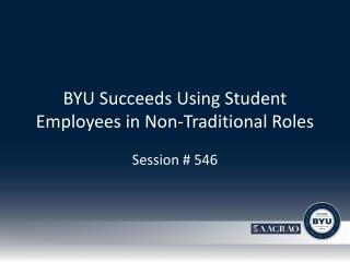 BYU Succeeds Using Student Employees in Non-Traditional Roles