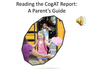Reading the CogAT Report:              A Parent's Guide