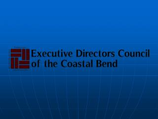 MISSION: TO STRENGTHEN THE COASTAL BEND COMMUNITY BY PROMOTING THE VALUE OF THE NON-PROFIT SECTOR
