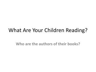 What Are Your Children Reading?