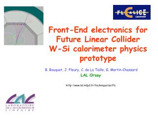 Front-End electronics for F uture L inear C ollider W-Si calorimeter physics prototype