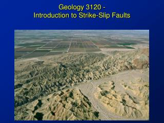 Geology 3120 -  Introduction to Strike-Slip Faults