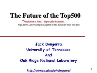 Jack Dongarra University of Tennessee And Oak Ridge National Laboratory