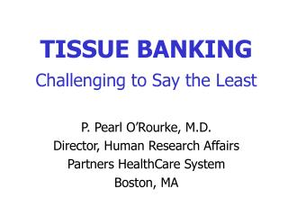 TISSUE BANKING Challenging to Say the Least