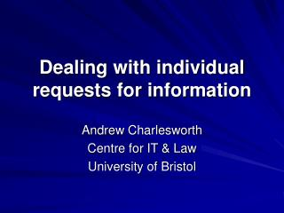 Dealing with individual requests for information