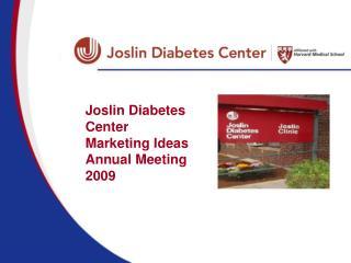 Joslin Diabetes Center Marketing Ideas Annual Meeting 2009
