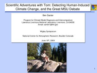 Scientific Adventures with Tom: Detecting Human-Induced Climate Change, and the Great MSU Debate