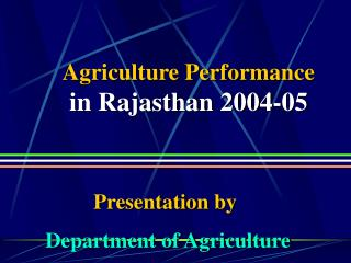 Agriculture Performance in Rajasthan 2004-05