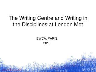 The Writing Centre and Writing in the Disciplines at London Met