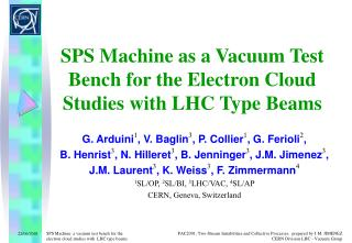 SPS Machine as a Vacuum Test Bench for the Electron Cloud Studies with LHC Type Beams