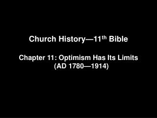 Church History—11 th  Bible