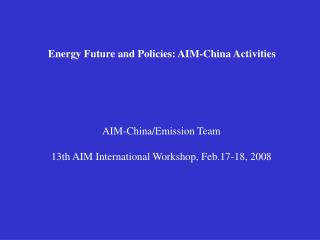 Energy Future and Policies: AIM-China Activities