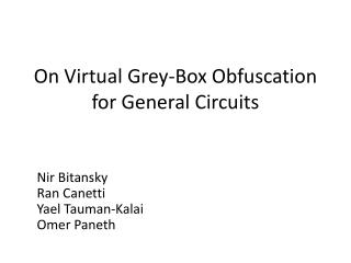 On  Virtual  Grey-Box  Obfuscation for General Circuits