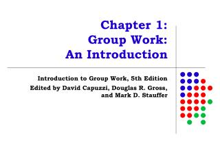 Chapter 1:  Group Work:  An Introduction