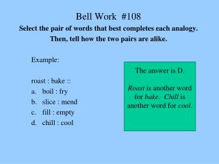 Bell Work  #108 Select the pair of words that best completes each analogy.