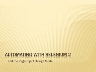 Automating with Selenium 2