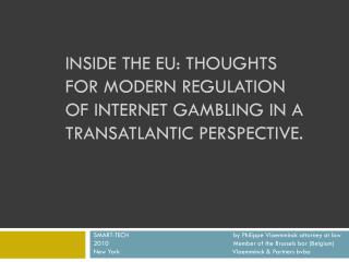INSIDE THE EU: THOUGHTS FOR MODERN REGULATION OF INTERNET GAMBLING IN A TRANSATLANTIC PERSPECTIVE.