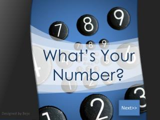 What's Your Number ?