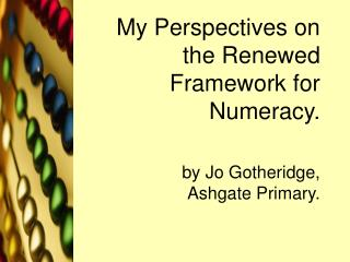 My Perspectives on the Renewed Framework for Numeracy.
