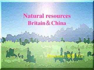 Natural resources Britain & China