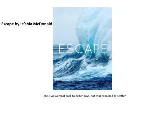 Escape by  Ie'shia  McDonald