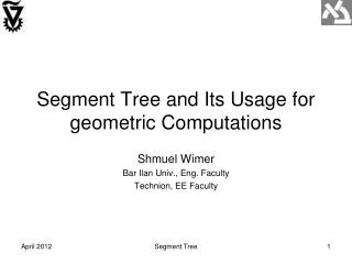 Segment Tree and Its Usage for geometric Computations