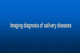 Imaging diagnosis of salivary diseases