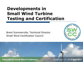 Developments in Small Wind Turbine Testing and Certification