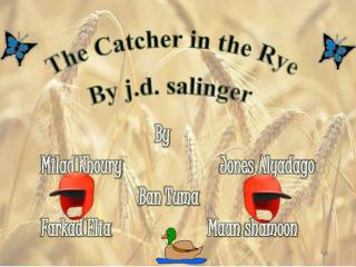 The Catcher in the Rye By  j.d .  salinger