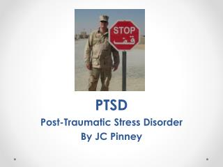 PTSD  Post-Traumatic  Stress Disorder By  JC  Pinney