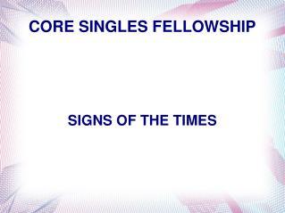 CORE SINGLES FELLOWSHIP