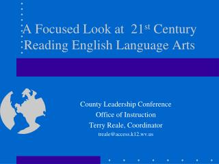 A Focused Look at  21 st  Century Reading English Language Arts