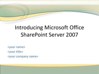 Introducing Microsoft Office SharePoint Server 2007