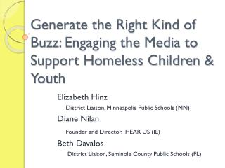 Generate the Right Kind of Buzz: Engaging the Media to Support Homeless Children & Youth