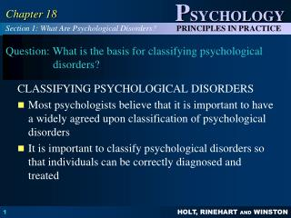 Question: What is the basis for classifying psychological disorders?