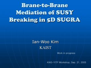 Brane-to-Brane Mediation of SUSY Breaking in 5D SUGRA