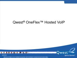 Qwest ®  OneFlex™ Hosted VoIP