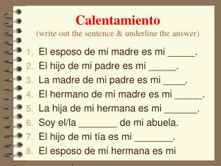 Calentamiento  (write out the sentence & underline the answer)