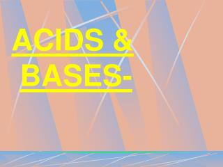 ACIDS & BASES-
