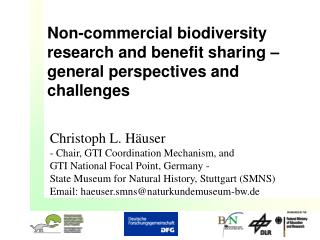 Non-commercial biodiversity research and benefit sharing – general perspectives and challenges