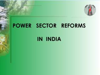 POWER   SECTOR   REFORMS  IN  INDIA