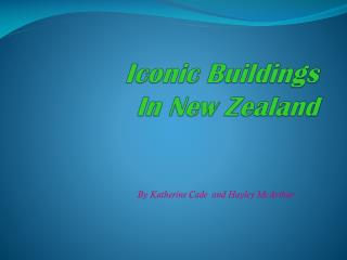 Iconic Buildings  In New Zealand