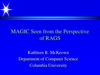 MAGIC Seen from the Perspective of RAGS