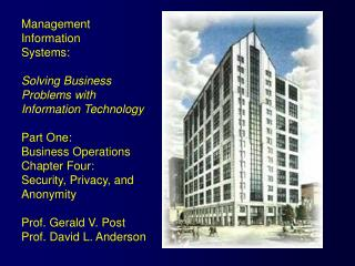 Management  Information  Systems: Solving Business  Problems with  Information Technology Part One: Business Operations
