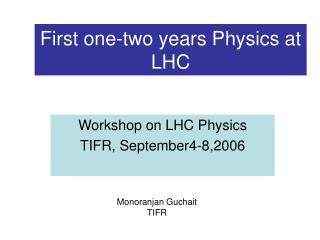First one-two years Physics at LHC