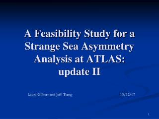A Feasibility Study for a Strange Sea Asymmetry Analysis at ATLAS:  update II